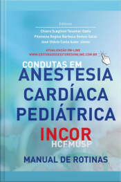Condutas Em Anestesia Cardíaca Pediátrica Incor - Hcfmusp: Manual De Rotinas