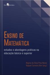 Ensino De Matemática: Estudos E Abordagens Práticas Na Educação Básica E Superior