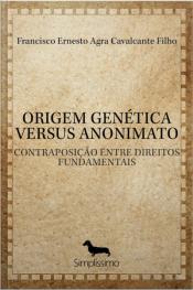 Origem Genética Versus Anonimato: Contraposição Entre Direitos Fundamentais