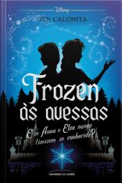 Frozen às avessas: E se Anna e Elsa nunca tivessem se conhecido?