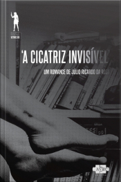 A Cicatriz Invisivel