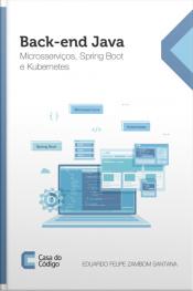 Back-end Java: Microsserviços, Spring Boot E Kubernetes