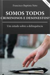 Somos todos criminosos e desonestos?