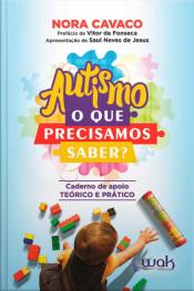 Autismo - O Que Precisamos Saber?