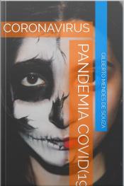 Coronavirus Pandemia Covid(19): A Morte Vem Forma De Virus