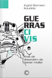 Guerras Civis: Ilhas De Desordem De Heiner Müller