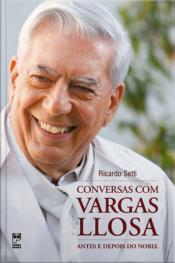Conversas com Vargas Llosa - antes e depois do Nobel
