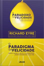 O paradoxo da felicidade & O paradigma da felicidade