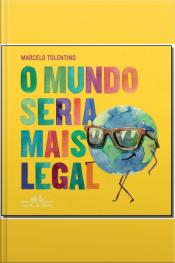 Mundo Seria Mais Legal, O