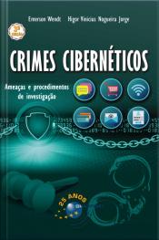 Crimes Cibernéticos 3a Edição: Ameaças E Procedimentos De Investigação