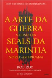A Arte da Guerra Segundo os SEALs da Marinha Norte-Americana