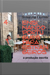 Ensinando Português a Estrangeiros - 4. A Produção Escrita