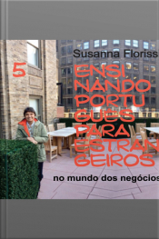 Ensinando Português a Estrangeiros - 5. O Ensino de Português do Mundo dos Negócios