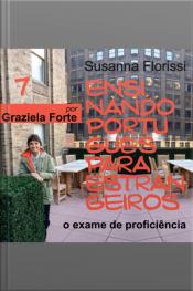 Ensinando Português a Estrangeiros - 7. O Exame de Proficiência em Língua Portuguesa