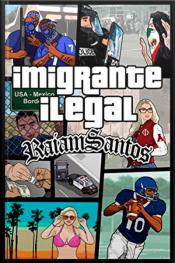 "Imigrante Ilegal - O Lado ""Nigga"" do Sonho Americano"