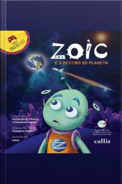 Zoic e o destino do planeta - Zoic 1