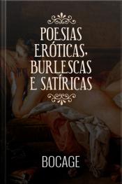 Bocage - Poesias Eróticas, Burlescas e Satíricas