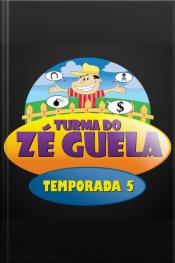 Zé Guela - 5° Temporada
