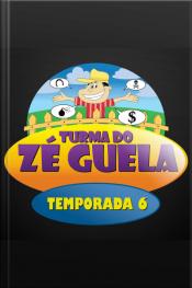 Zé Guela - 6° Temporada
