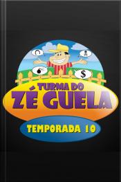 Zé Guela - 10° Temporada