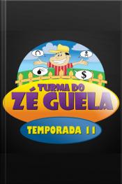 Zé Guela - 11° Temporada