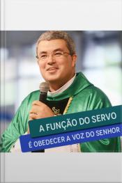 A Função do Servo é Obedecer a Voz do Senhor