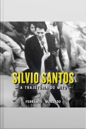 Silvio Santos - A Trajetória do Mito