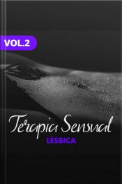 Terapia Sensual - Lésbico - Vol II