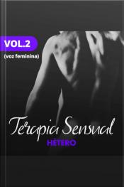 Terapia Sensual - Hétero (Voz Feminina) - Vol II