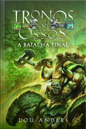Batalha Final, A - Tronos & Ossos Vol.3