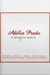 Adélia Prado - o sempre amor