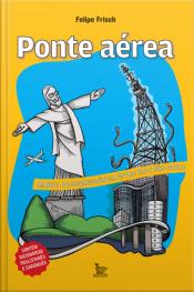 Ponte Aérea; Manual De Sobrevivência Entre Rio E São Paulo