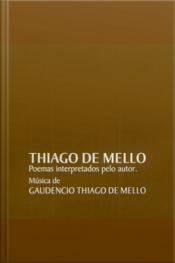 A Criação do Mundo - Thiago de Mello - Poemas interpretados pelo autor