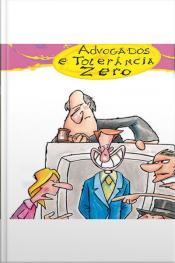 Advogados e Tolerância zero