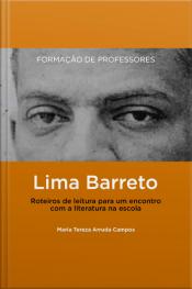 Lima Barreto - Roteiros de Leitura para um Encontro com a Literatura na Escola