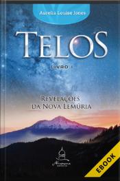 Telos: Livro Um: Revelações Da Nova Lemúria
