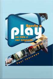 Aperte o Play - Na vida e Nos negócios