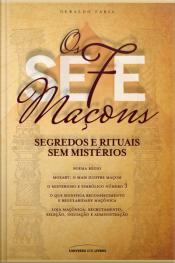 Os Sete Maçons - Segredos E Rituais Sem Mistérios