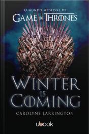 Winter is coming : o mundo medieval de Game of Thrones