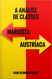 A Análise de Classes Marxista e Austríaca
