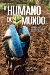 O Humano do Mundo - Diário de uma psicóloga sem fronteiras