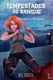 Tempestades de Sangue, a vingança dos mitológicos - vol. 2