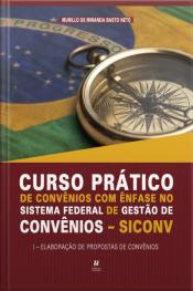 Curso Prático De Convênios Com Ênfase No Sistema Federal De Gestão De Convênio