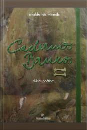 Cadernos Bruxos Ii: Diários Poéticos