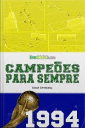 Campeões Para Sempre - 1994: A História, Os Gols, A Conquista