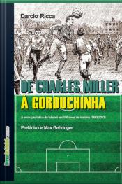 De Charles Miller A Gorduchinha: A Evolução Tática Do Futebol Em 150 Anos De História