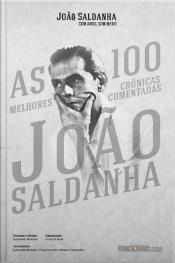 As 100 Melhores Crônicas Comentadas De João Saldanha