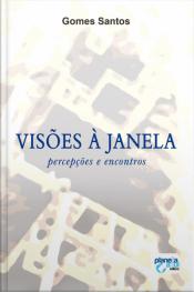 Visões À Janela: Percepções E Encontros