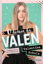 O Diário da Valen - Confissões de Um Ano Inesquecível
