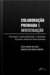 Colaboração Premiada E Investigação